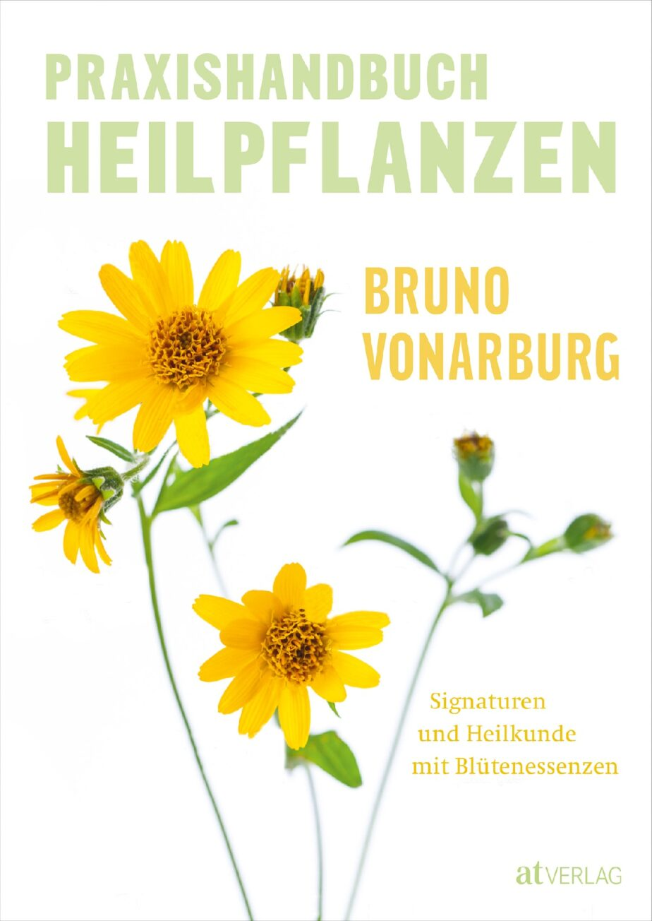 praxishandbuch heilpflanzen – bruno vonarburg – at verlag